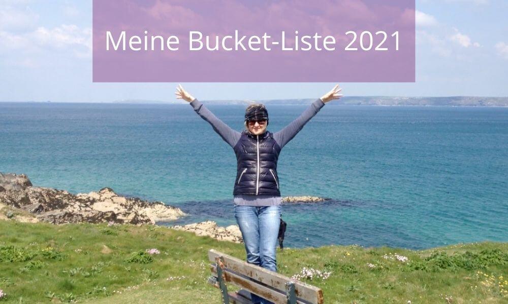 Meine Bucket-Liste 2021