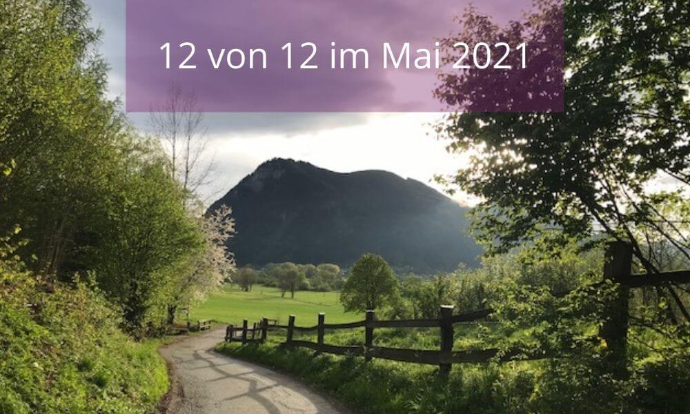 12von12 im Mai 2021